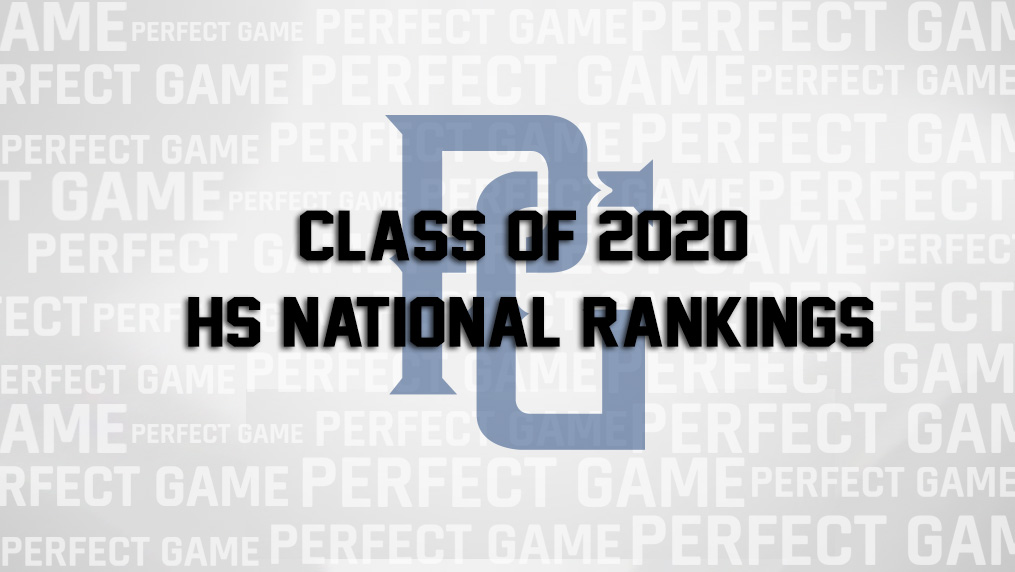 Class of 2020 HS Baseball Player National Rankings | Perfect Game USA