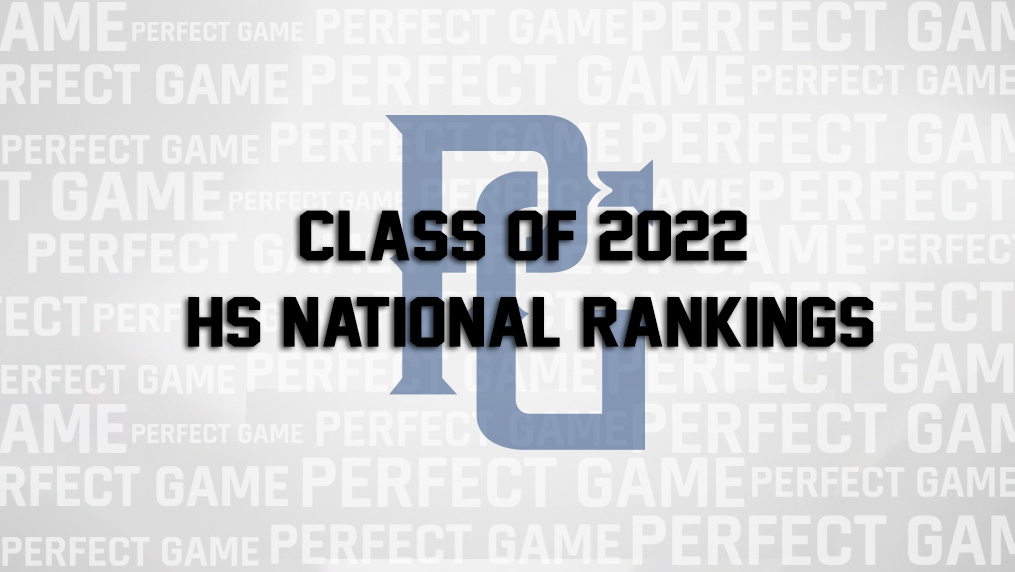 Class of 2022 HS Baseball Player National Rankings | Perfect